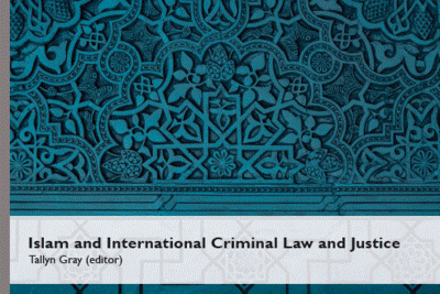 "New publication ""Islam and International Criminal Law and Justice"""